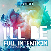 I'll Be by Full Intention