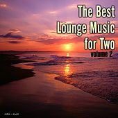 The Best Lounge Music for Two, Vol. 2 by Various Artists