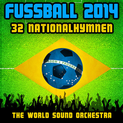 Fussball 2014 - 32 Nationalhymnen by World Sound Orchestra