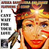 I Can't Wait For Your Love by Afrika Bambaataa