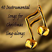 40 Instrumental Songs for Christmas Sing-Alongs by The O'Neill Brothers Group