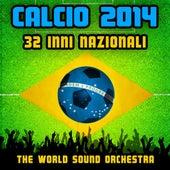 Calcio 2014: 32 Inni Nazionali by World Sound Orchestra