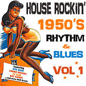 House Rockin' 1950s Rhythm & Blues, Vol. 1 von Various Artists