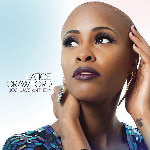 Joshua's Anthem by Latice Crawford
