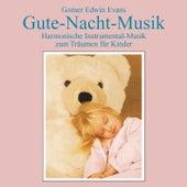 Gute-Nacht-Musik: Einschlafmusik für Kinder by Gomer Edwin Evans