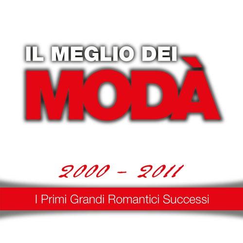 Il meglio dei Modà, 2000 - 2011 (I primi grandi romantici successi) by Modà