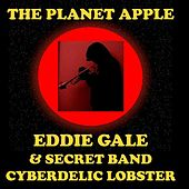 The Planet Apple (feat. Eddie Gale Secret Band Cyberdelic Lobster) by Eddie Gale