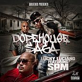 Dopehouse Saga (feat. SPM & Goldtoes) by Lucky Luciano