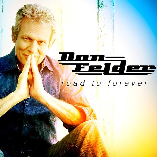 Road To Forever - Extended Edition by Don Felder