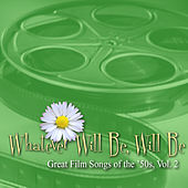 Whatever Will Be, Will Be: Great Film Songs of The '50s, Vol. 2 von Various Artists