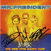 We See The Same Sun by Mr. President