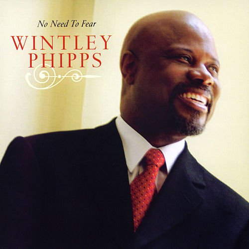 No Need To Fear by Wintley Phipps