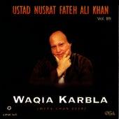 Waqia Karbla - Mera Chan Veer Vol.89 by Nusrat Fateh Ali Khan