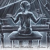 Christian Piano Meditation, Vol. 3 by Wade McNutt