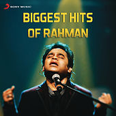 Biggest Hits of Rahman by A.R. Rahman