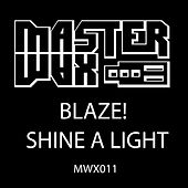 Shine A Light by Blaze