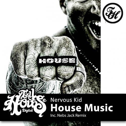 House Music by Nervous Kid