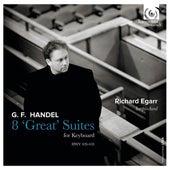 Handel: 8 'Great' Suites for Keyboard by Richard Egarr