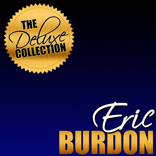 The Deluxe Collection by Eric Burdon