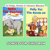 Nellie the Elephant & Polly Put the Kettle On by Songs For Children