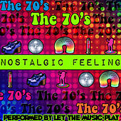 Nostalgic Feeling: The 70's by Let The Music Play