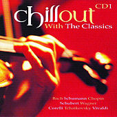 Chillout With the Classics by Various Artists