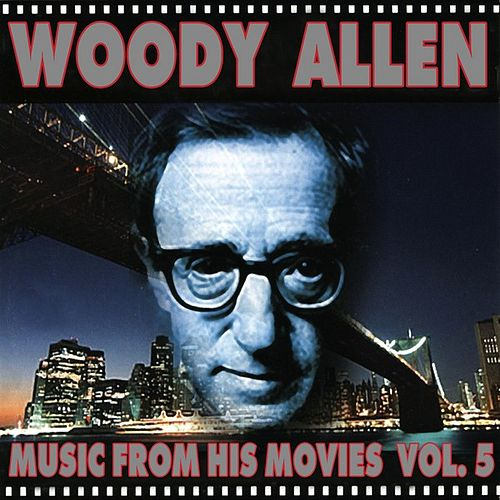 Woody Allen - Music from His Movies, Vol. 5 by Various Artists