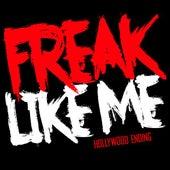 Freak Like Me by Hollywood Ending