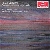 In My Memory: American Songs and Song Cycles by Kerry Jennings