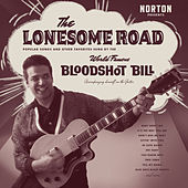 The Lonesome Road by Bloodshot Bill