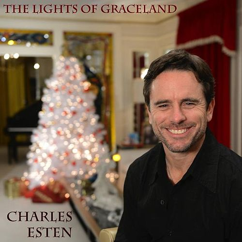 The Lights of Graceland (feat. Sixwire) by Charles Esten