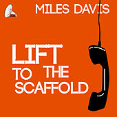 Lift to the Scaffold von Miles Davis