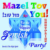 Mazel Tov to You! by David & The High Spirit
