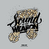 Sound of the Weapon by Verbal Kent