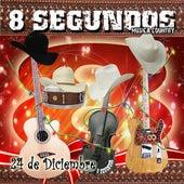 24 De Diciembre by 8 Segundos