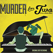 Murder for Two (Original Cast Recording) by Jeff Blumenkrantz and Brett Ryback