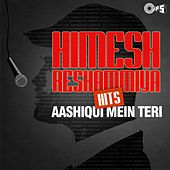 Himesh Reshammiya Hits - Aashiqui Mein Teri by Various Artists