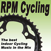 Rpm Cyclling - The Best Indoor Cycling Music in the Mix by Various Artists