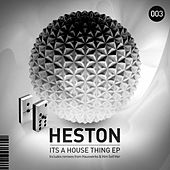 Its A House Thing - Single by Heston