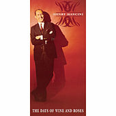 The Days Of Wine And Roses by Henry Mancini