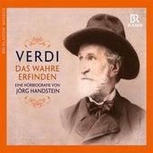 Giuseppe Verdi: Das Wahre erfinden, Eine Hörbiografie von Jörg Handstein by Various Artists
