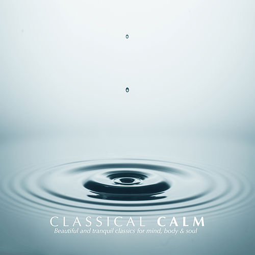 Classical Calm by Various Artists