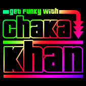 Get Funky with Chaka Khan (Live) von Chaka Khan