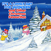 It's a Lovely Day for Snowmen and Other Christmas Favourites by Songs For Children