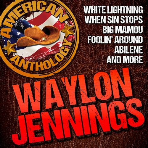 American Anthology: Waylon Jennings by Waylon Jennings