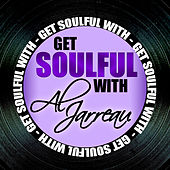 Get Soulful with Al Jarreau by Al Jarreau