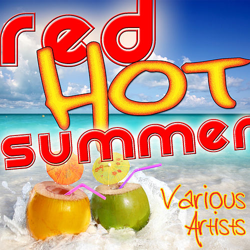 Red Hot Summer by Various Artists