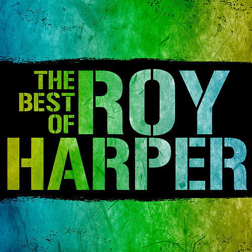 The Best of Roy Harper by Roy Harper