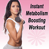 Instant Metabolism Boosting Workout (The Best Music for Aerobics, Pumpin' Cardio Power, Plyo, Exercise, Steps, Barré, Curves, Sculpting, Abs, Butt, Lean, Twerk, Slim Down Fitness Workout) by Various Artists