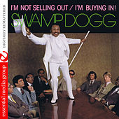 I'm Not Selling Out / I'm Buying In! (Digitally Remastered) by Swamp Dogg